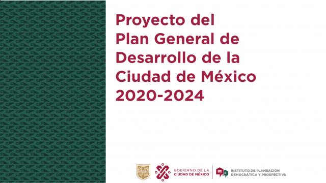 Proyecto del Plan General de Desarrollo de la Ciudad de México 2020 - 2040