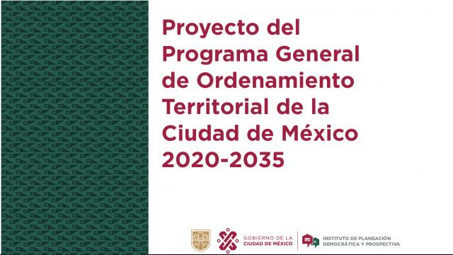Proyecto del Programa General de Ordenamiento Territorial de la Ciudad de México 2020 - 2035